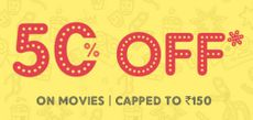 Get Flat 50% OFF Upto Rs. 150 on Movie Tickets