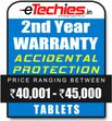 Etechies Tablets 1 Year Extended Accidental Damage Protection For Device Worth Rs 40001 - 45000