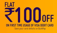 Get Rs 100 OFF on First & Rs 50 OFF on Second Time Usage of VISA Debit cards via Quickpay