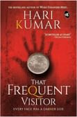 That Frequent Visitor - Every Face has a Darker Side (Paperback, Kumar Hari)