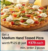 2 Medium Hand Tossed Pizzas of Rs. 555 for Rs. 399 Each
