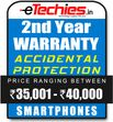 Etechies SmartPhone 1 Year Extended Accidental Damage Protection (For Device Worth Rs 35001 - 40000)