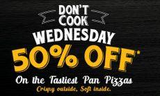 Get 50% OFF on Ordering Min. 2 Medium Pan Pizzas on Wednesday
